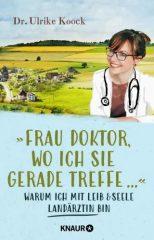 Frau Doktor, wo ich Sie gerade treffe...