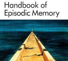 Handbook of Episodic Memory (Handbook of Behavioral Neuroscience)