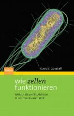 Goodsell_Wie_Zellen_Funktionieren_RZ.indd
