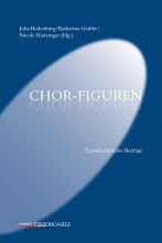 Julia Bodenburg, Katharina Grabbe und Nicole Haitzinger (Hg.): Chor-Figuren