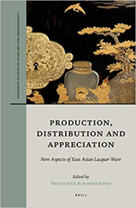 "Cover ""Production, Distribution and Appreciation. New Aspects of East Asian Lacquer Ware"""