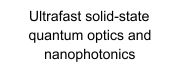 Ultrafast solid-state quantum optics and nanophotonics