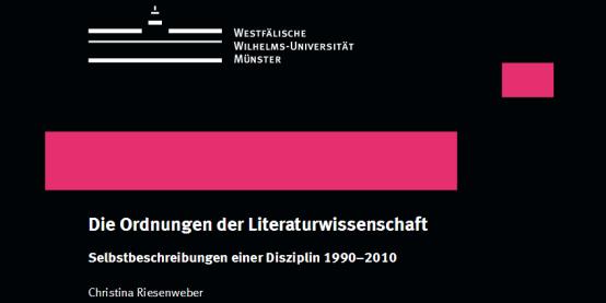 6b49849bca2398 Die Ordnungen der Literaturwissenschaft. Selbstbeschreibungen einer  Disziplin 1990–2010.