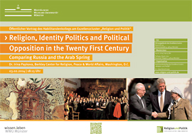 "Plakat des Vortrags ""Religion, Identity Politics and Political Opposition in the Twenty First Century: Comparing Russia and the Arab Spring"""