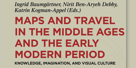 News Buch Maps And Travel In The Middle Ages And The Early Modern Period Kogman-appel 2 1