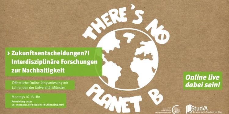 """""""Zukunftsentscheidungen?! Interdisziplinäre Forschungen zur Nachhaltigkeit"""" lautet der Titel einer Online-Ringvorlesung an der Universität Münster.<address>© WWU - Designservice</address>"""